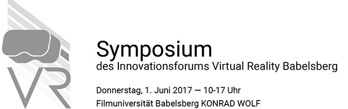 Symposium des Innovationsforums VR Babelsberg am 1. Juni 2017